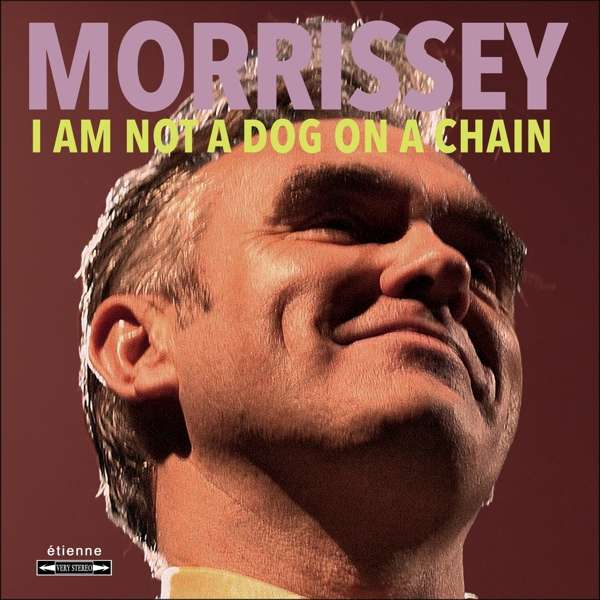 Morrissey: I Am Not A Dog On A Chain ( Ltd)