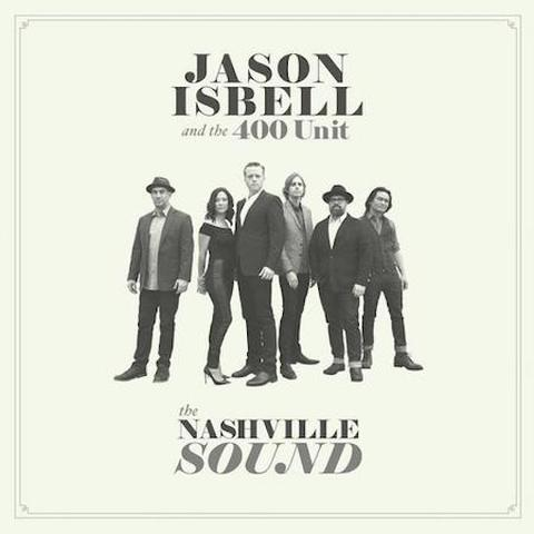 Jason Isbell & The 400 Unit: Nashville Sound
