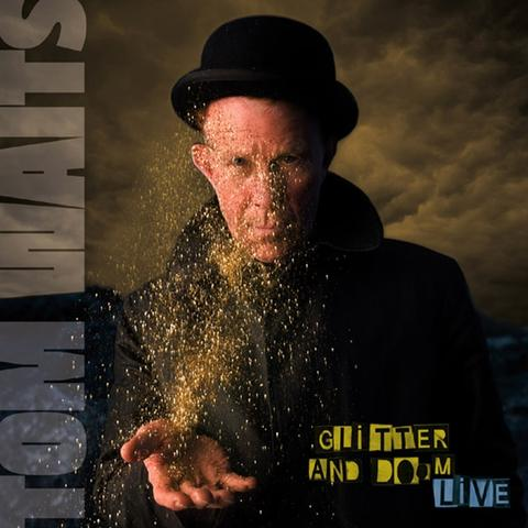 Tom Waits: Glitter And Doom Live (Dbl)